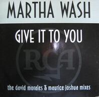 Martha Wash - Give It To You (The David Morales & Maurice Joshua Mixes)