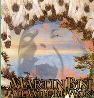 Martin Bisi - All Will Be Won