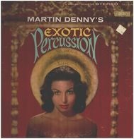 Martin Denny - Exotic Percussion (The Exotic Sounds Of Martin Denny)