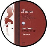 Martinez - Skywalker EP