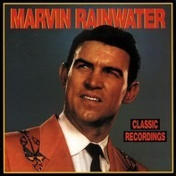 Marvin Rainwater - Classic Recordings