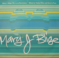 Mary J. Blige - My Love / Reminisce