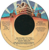 Mary Welch - So Close To You