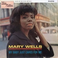 Mary Wells - My Baby Just Cares For Me