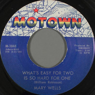 Mary Wells - What's Easy For Two Is So Hard For One / You Lost The Sweetest Boy