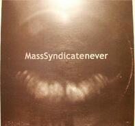 Mass Syndicate - Never