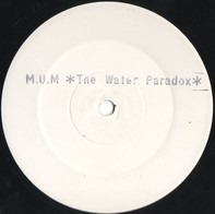Mass Underground Movement (M.U.M) - The Water Paradox