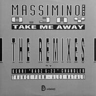 Massimino Lippoli Featuring O. Jay - Take Me Away (The Remixes)
