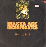 Masta Ace Incorporated - Born To Roll