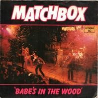 Matchbox - 'Babe's In The Wood' / Tokyo Joe