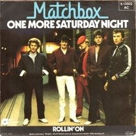 Matchbox - One More Saturday Night / Rollin' On