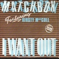 Matchbox Featuring Kirsty MacColl - I Want Out / Heaven Can Wait