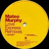 Mateo Murphy - Love Express Remixes