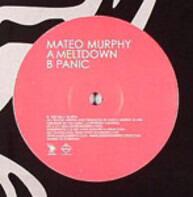 Mateo Murphy - Meltdown / Panic