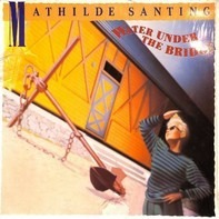 Mathilde Santing - Water Under the Bridge