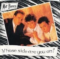 Matt Bianco - Whose Side Are You On? / Matt's Mood II