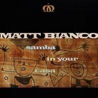 Matt Bianco - Samba in Your Casa