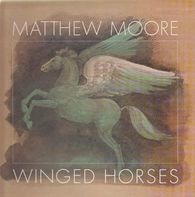 Matthew Moore - Winged Horses