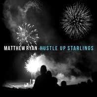 Matthew Ryan - Hustle Up Starlings (black Vinyl)