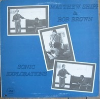 Matthew Shipp & Rob Brown - Sonic Explorations