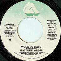 Matthew Wilder - Work So Hard