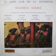 Vivaldi / Scarlatti / Albinoni a.o. - Le Livre D'Or De La Trompette