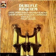Maurice Duruflé - Janet Baker • Stephen Roberts , The King's College Choir Of Cambridge , John Butt - Requiem