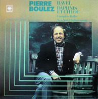 Maurice Ravel - Pierre Boulez , The New York Philharmonic Orchestra - Daphnis Et Chloe