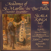 Maurice Ravel • Claude Debussy • Camille Saint-Saëns • Albert Roussel • The Academy Of St. Martin-i - Skaila Kanga / Academy Of St. Martin-In-The-Fields Chamber Ensemble