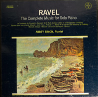 Maurice Ravel , Abbey Simon - The Complete Music For Solo Piano