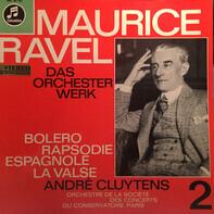Maurice Ravel , Orchestre De La Société Des Concerts Du Conservatoire , André Cluytens - Das Orchesterwerk 2: Bolero - Rhapsodie Espagnole - La Valse