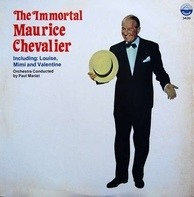 Maurice Chevalier - The Immortal