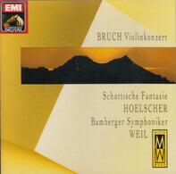 Max Bruch - Ulf Hoelscher , Bamberger Symphoniker , Bruno Weil - Violinkonzert / Schottische Fantasie