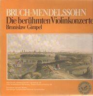 Max Bruch , Felix Mendelssohn-Bartholdy / Bronislaw Gimpel, J. Schüler - Die Berühmten Violinkonzerte