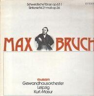 Max Bruch , Gewandhausorchester Leipzig , Kurt Masur - Schwedische Tanze op. 63 I / Sinfonie Nr. 2 f-moll op. 36