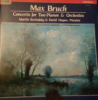Max Bruch , Martin Berkofsky , David Hagan , Berliner Symphoniker , Lutz Herbig - Concerto For Two Pianos & Orchestra