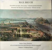 """Max Bruch - Wolfgang Balzer - Ouvertüre zur Oper """"Die Loreley"""", Suite für großes Orchester, Romanze für Bratsche und Orchester, S"""