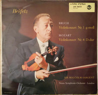 Max Bruch / Wolfgang Amadeus Mozart - Jascha Heifetz , Sir Malcolm Sargent , The New Symphony Orche - Violinkonzert Nr. 1 G-moll / Violinkonzert Nr. 4 D-dur