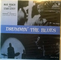 Max Roach , Stan Levey , Howard Rumsey's Lighthouse All-Stars - Drummin' the Blues
