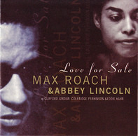 Max Roach & Abbey Lincoln - Love For Sale
