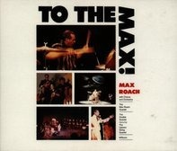 Max Roach - To the Max