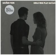 Maximo Park - Girls Who Play Guitars