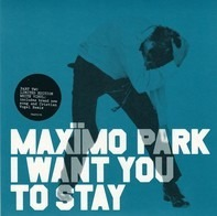 Maxïmo Park - I Want You To Stay 2/2