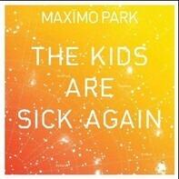 Maxïmo Park - The Kids Are Sick Again
