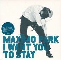 Maxïmo Park - I Want You To Stay 1/2