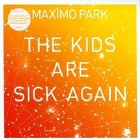 Maximo Park - The Kids Are Sick Again - Part 1