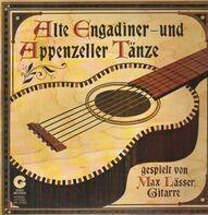 Max Lässer - Alte Engadiner- Und Appenzeller Tänze