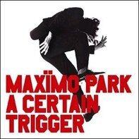 maximo park - A Certain Trigger