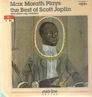 Max Morath - Max Morath Plays The Best Of Scott Joplin And Other Rag Classics