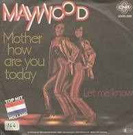 Maywood - mother how are you today / let me know